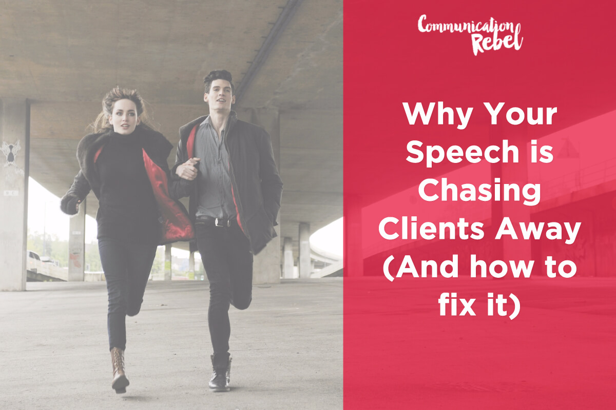 Speech chasing away clients