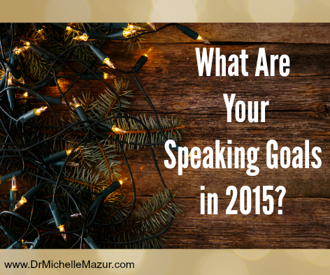 What are your public speaking goals in 2015?